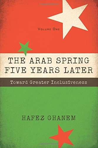 The Arab Spring Five Years Later: Toward Greater Inclusiveness: 1
