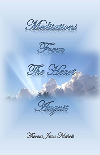 Meditations from the Heart August: Volume 8