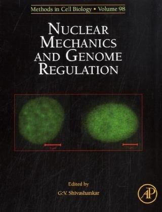 Nuclear Mechanics & Genome Regulation, Volume 98 (Methods In Cell Biology)
