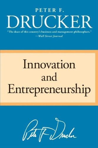 Innovation and Entrepreneuership --Drucker