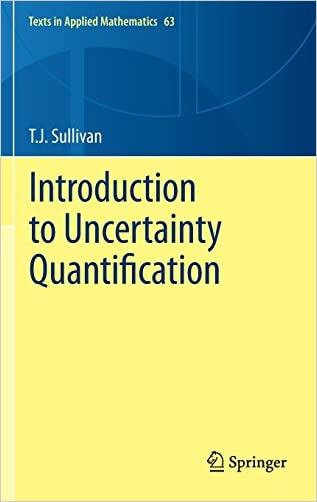 Introduction to Uncertainty Quantification (Texts in Applied Mathematics)