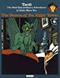 The Demon of the Eiffel Tower: The Most Extraordinary Adventures of Adele Blanc-Sec (1561630012) by Tardi, Jacques