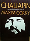 img - for Chaliapin: An Autiobiography As Told to Maxim Gorky, with Supplementary Correspondence and Notes book / textbook / text book