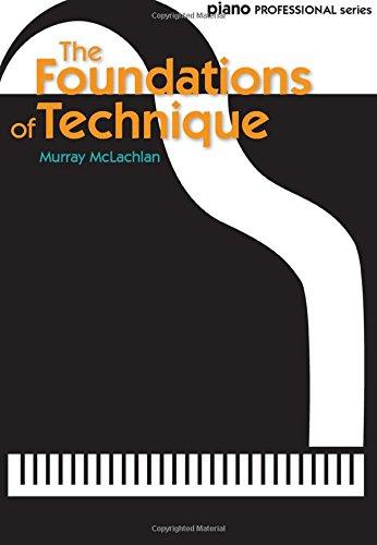 The Foundations of Technique (Piano Solo) (Piano Professional Series)