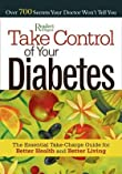 Take Control of Your Diabetes : The Essential Take-Charge Guide for Better Health and Better Living