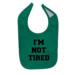 We Match! Unisex-Baby I'm Not Tired (Matches The I'm So Tired/I'm Not Tired Set) Cotton Baby Bib (Kelly Green)