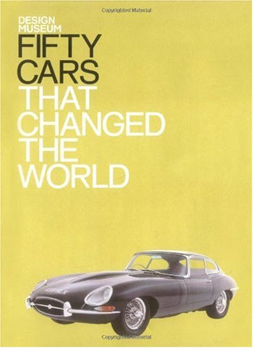 Fifty Cars That Changed the World (Fifty (Conran Octopus))