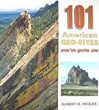 img - for Albert Binkley Dickas: 101 American Geo Sites (Paperback); 2012 Edition book / textbook / text book