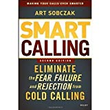 img - for Smart Calling: Eliminate the Fear, Failure, and Rejection from Cold Calling [Hardcover] [2013] 2 Ed. Art Sobczak book / textbook / text book