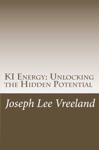Book: KI Energy - Unlocking the Hidden Potential by Joseph Lee Vreeland