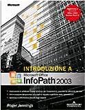 echange, troc Roger. Jennings - Introduzione a Microsoft Office Infopath 2003. [Con CD-ROM].