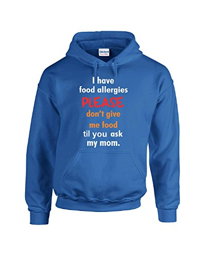 I Have Food Allergies Please Dont Give Me Food Ask My Mom - Adult Hoodie