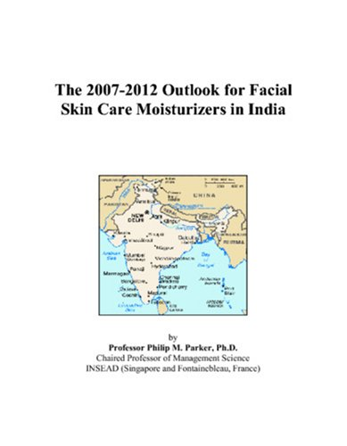 The 2007-2012 Outlook for Facial Skin Care Moisturizers in India