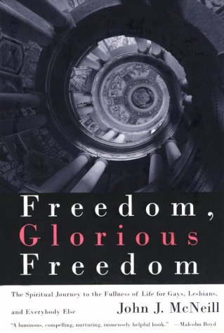 Freedom, Glorious Freedom: The Spiritual Journey to the Fullness of Life for Gays, Lesbians, and EverybodyElse PDF Download Free