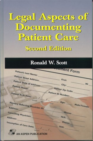Legal Aspects Of Documenting Patient Care