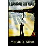 I Romanced The Stone ~ Marvin D. Wilson