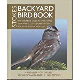 Stokes Backyard Bird Book: The Complete Guide to Attracting, Identifying, and Understanding the Birds in Your Backyard (1579548644) by Donald W. Stokes