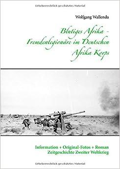 Blutiges Afrika - Fremdenlegionäre im Deutschen Afrika Korps (German