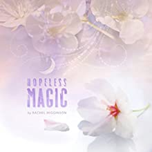 Hopeless Magic Audiobook by Rachel Higginson Narrated by Bailey Carr