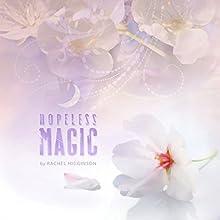 Hopeless Magic | Livre audio Auteur(s) : Rachel Higginson Narrateur(s) : Bailey Carr