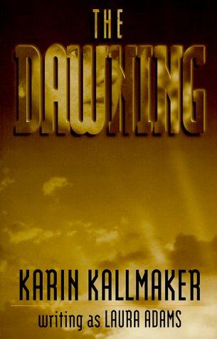 The Dawning, Adams,Laura/Kallmaker,Karin