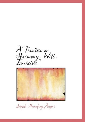 A Treatise on Harmony, With Exercises (Large Print Edition)