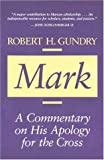 Mark: A Commentary on His Apology for the Cross (0802836984) by Gundry, Robert Horton