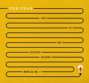The Fray Live at the Electric Factory, Bootleg No. 1