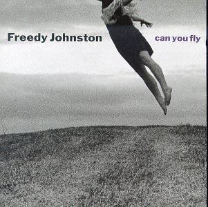 Freedy Johnston - Can You Fly - Zortam Music