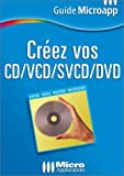 Cr�ez vos CD, VCD, SVCD, DVD