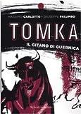echange, troc Giuseppe Palumbo Massimo Carlotto - Tomka. Il gitano di Guernica