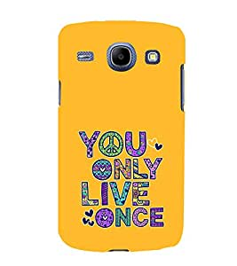 EPICCASE Life is Short Mobile Back Case Cover For Samsung Galaxy Core (Designer Case)