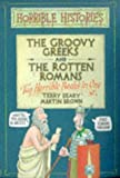 Terry Deary The Groovy Greeks: AND The Rotten Romans (Horrible Histories Collections)