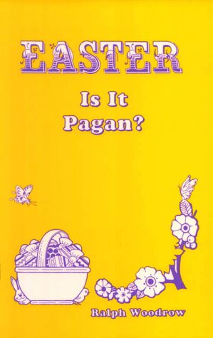 Easter: Is It Pagan?