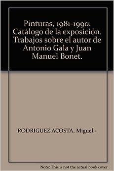 Pinturas, 1981-1990. Catálogo de la exposición. Trabajos sobre el