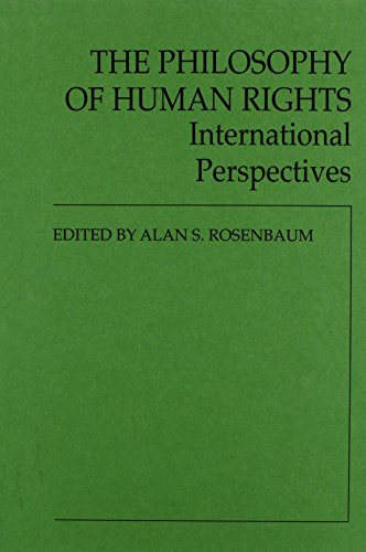 The Philosophy of Human Rights: International Perspectives (Contributions in Philosophy)