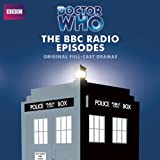 Doctor Who: The BBC Radio Episodesby Tom Baker
