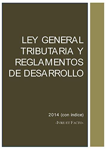 Ley General Tributaria y Reglamentos de Desarrollo: 2014 (con índice) (Códigos Legales)