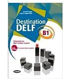Destination Delf. Volume B. Per le Scuole superiori. Con CD-ROM: 1