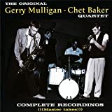 Gerry Mulligan-Chet Baker Quartet: Complete Recordings
