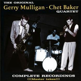 Chet Baker - Gerry Mulligan-Chet Baker Original Quartet: Complete Recordings (Master Takes) - Zortam Music