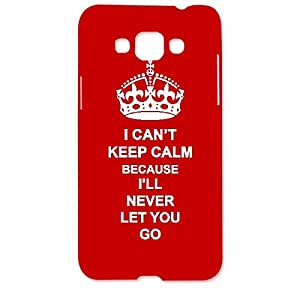 Skin4gadgets I CAN'T KEEP CALM BECAUSE I'LL NEVER LET YOU GO - Colour - Red Phone Designer CASE for SAMSUNG GALAXY GRAND MAX (G720)
