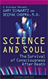 img - for Science and Soul (Dialogues at the Chopra Center for Well Being) book / textbook / text book
