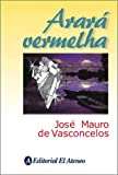 img - for Arara Vermelha (Spanish Edition) book / textbook / text book