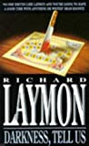 Darknes Tell Us (0747236658) by Richard Laymon