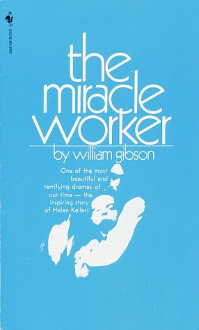 The Miracle Worker, WILLIAM GIBSON