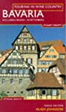 img - for Touring In Wine Country: Bavaria: Including Baden and Wurttemberg book / textbook / text book