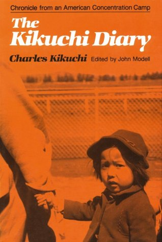 The Kikuchi Diary : Chronicle from an American Concentration Camp : The Tanforan Journals of Charles Kikuchi