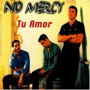 No Mercy - Tu Amor - Zortam Music