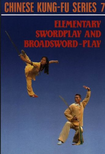 ELEMENTARY SWORDPLAY AND BROADSWORD-PLAY ( Chinese Kung-Fu Ser. # 7)